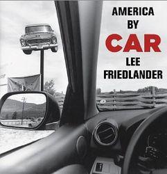 Lee Friedlander: America By Car.