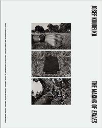 Koudelka, Josef: The Making Of Exiles.